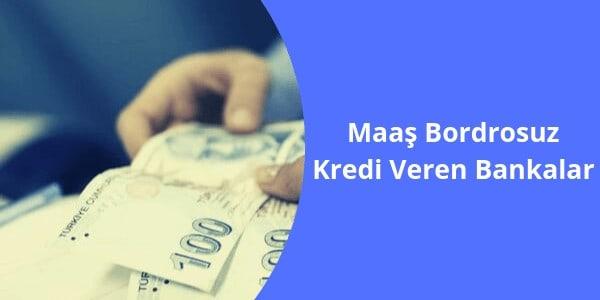 Maaş Bordrosuz Kredi Veren Bankalar Hangileri
