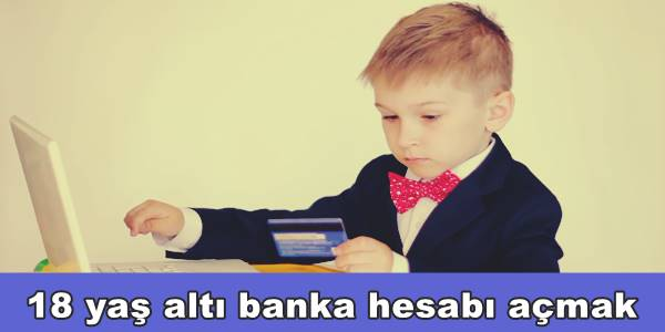 Photo of 18 Yaşını Doldurmadan Banka Hesabı Nasıl Açılır?
