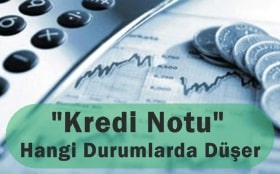 kredi-notu-hangi-durumlarda-duser