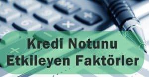 kredi-notunu-etkileyen-faktorler