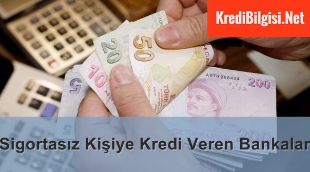 Sigortasız Kişiye Kredi Veren Bankalar 2017