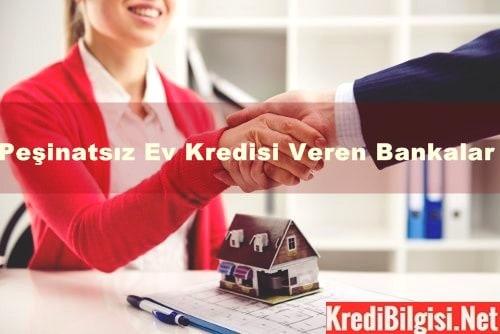Peşinatsız Ev Kredisi Veren Bankalar 2017