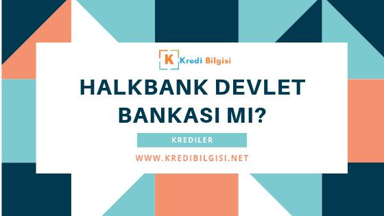 Halkbank Kamu Bankası Mı?