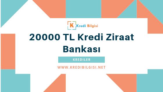20000 tl kredi ziraat bankası