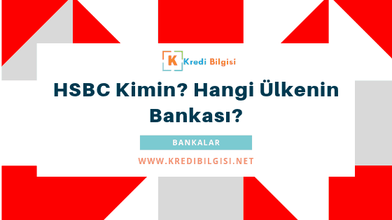 hsbc kimin hangi ülkenin bankası
