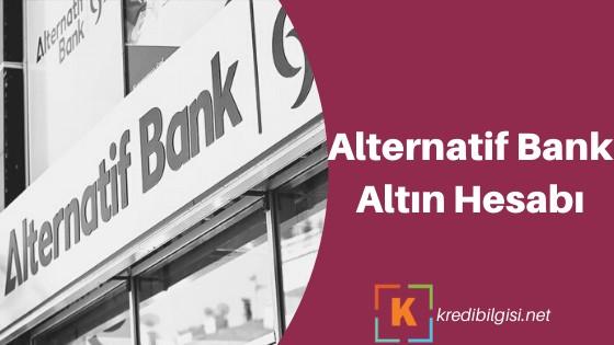 alternatif bank altın hesabı nasıl açılır