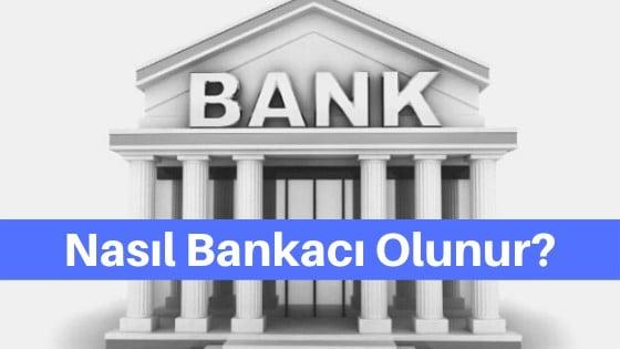 bankacı nasıl olunur