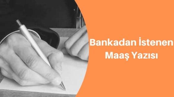 Photo of Bankadan İstenen Maaş Yazısı Nasıl Yazılır?