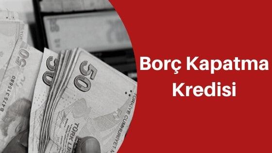 Photo of Borç Kapatma Kredisi Veren Bankalar