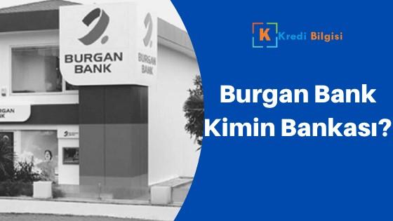 Burgan Bank Kimin Bankası? Kime Ait? Güvenilir Mi?