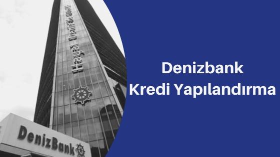 Denizbank Kredi Yapılandırma 2020