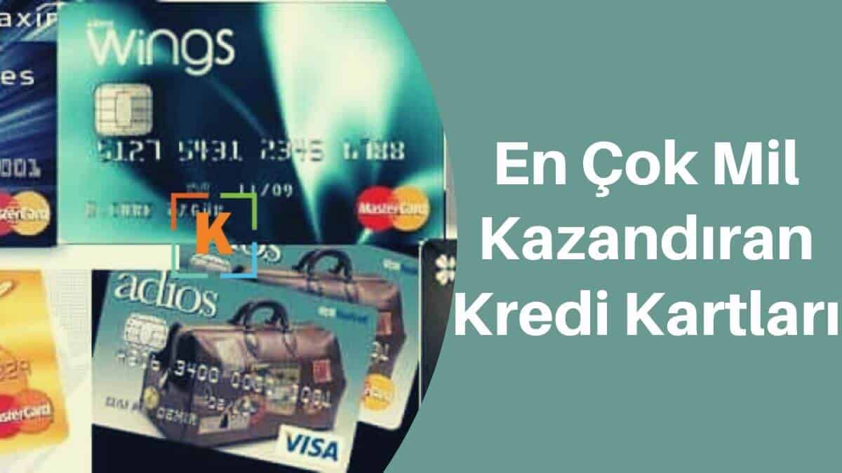 En Çok Mil Kazandıran Kredi Kartları 2020 (Uç – Kazan)