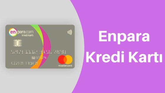 Enpara Kredi Kartı Başvurusu ve Özellikleri