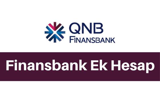 Finansbank Ek Hesap Nasıl Açılır?