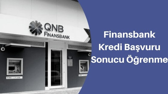 finansbank kredi başvurusu sorgulama