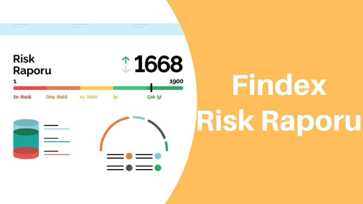 Findeks Risk Raporu Nedir? Nasıl Alınır? Ne İşe Yarar?