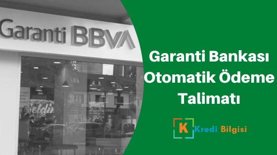 Garanti Bankası Otomatik Ödeme Talimatı Verme ve İptal Etme
