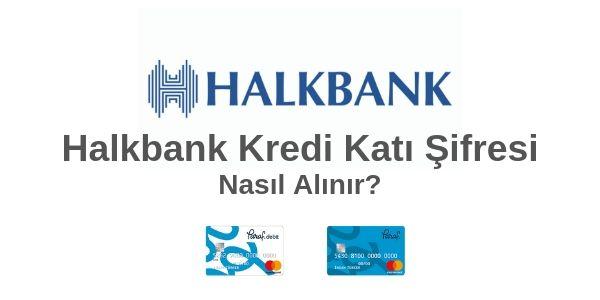 halkbank kredi kartı şifre alma
