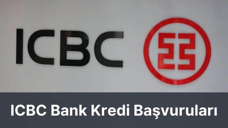 icbc bank kredi başvurusu