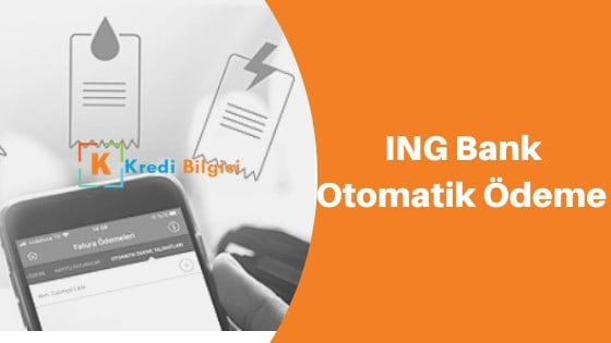 ING Bank Otomatik Ödeme Talimatı Nasıl Verilir? İptal Edilir?