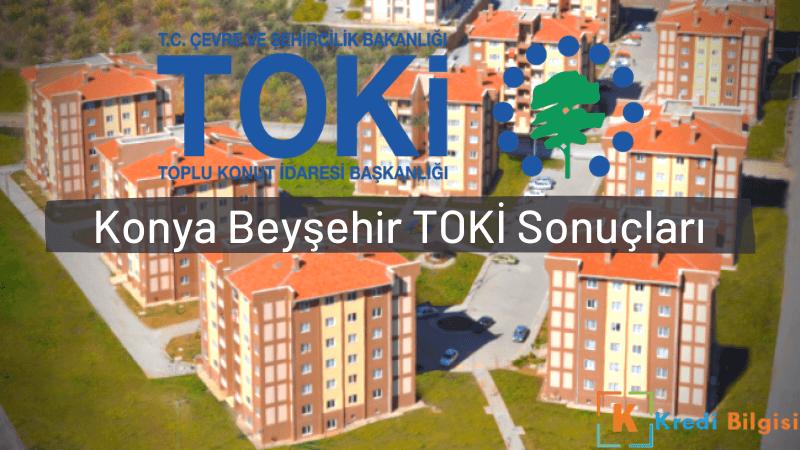 Konya Beyşehir TOKİ Sosyal Konut Projesi Hak Sahibi Belirleme Kurası Sonuçları Açıklandı
