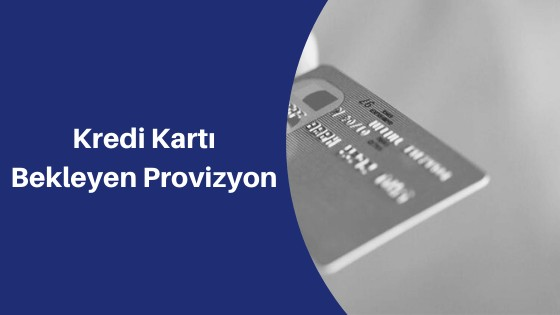 kredi kartı bekleyen provizyon