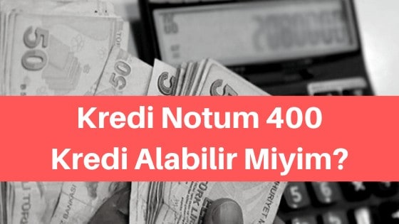 kredi notum 400