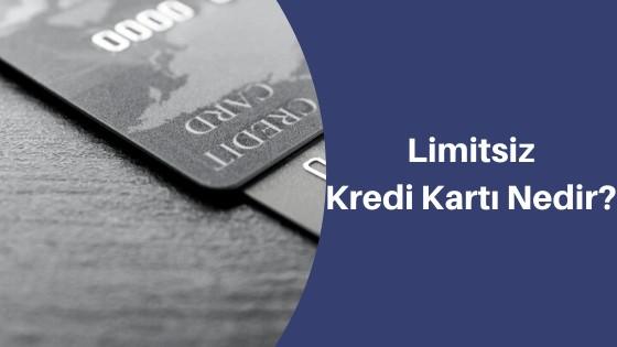 Limitsiz Kredi Kartı Nasıl Alınır?