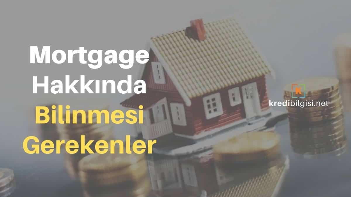 Mortgage Nedir? Konut Finansmanı Hakkında Bunları Bilmelisiniz