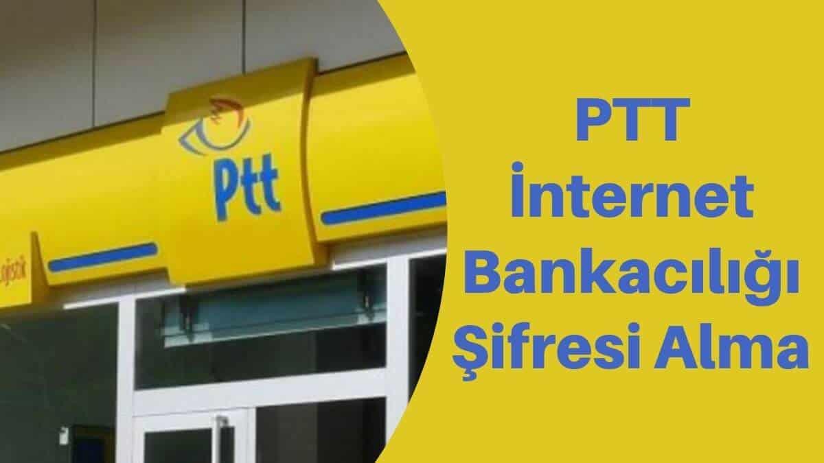 Photo of 1 Dakikada PTT İnternet Bankacılığı Şifre Al