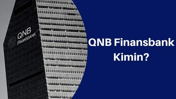 QNB Finansbank Kimin?