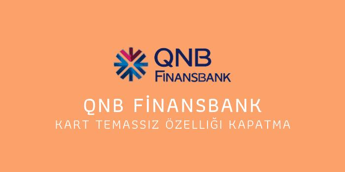 finansbank temassız kart özelliği kapatma