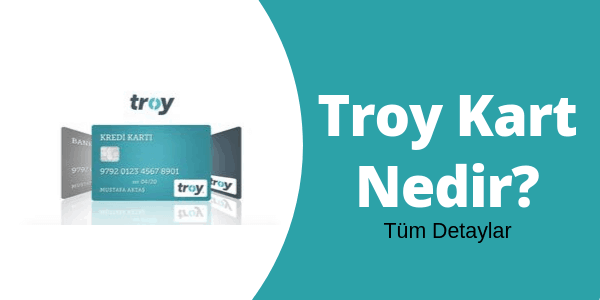 Photo of Troy Kart Nedir? Troy Kart Veren Bankalar Hangileridir?