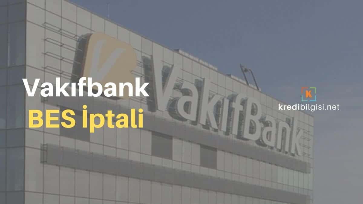 Vakıfbank BES İptali SMS | Bireysel Emeklilik İptal Numarası