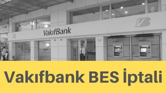 vakıfbank bireysel emeklilik iptali