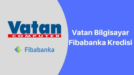 Photo of Vatan Bilgisayar Fibabanka Kredisi