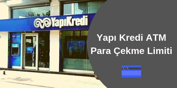 Photo of Yapı Kredi ATM Günlük Para Çekme Limiti Ne Kadar?