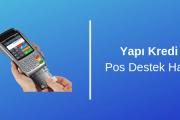yapı kredi pos destek hattı