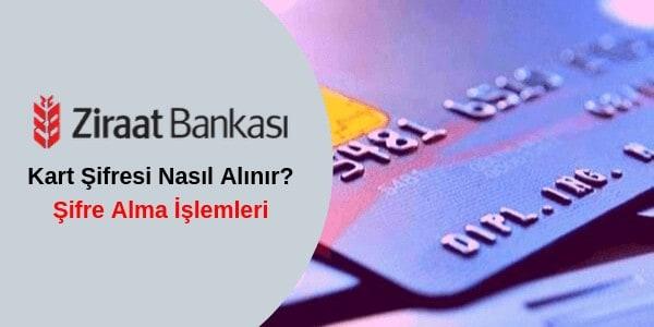 ziraat bankası kart şifre alma