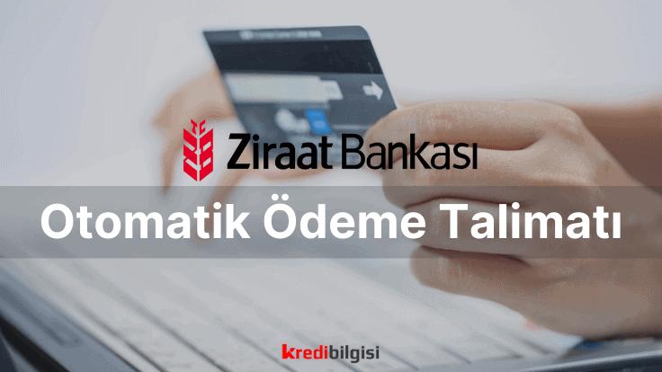 ziraat bankası otomatik ödeme talimatı