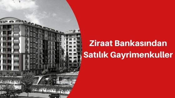 Ziraat Bankası Satılık Gayrimenkul İlanları