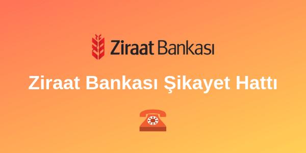 Ziraat Bankası Şikayet Hattı Numarası