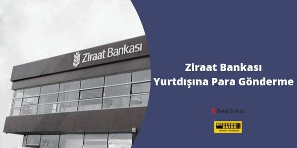 yurtdışına para gönderme ziraat bankası