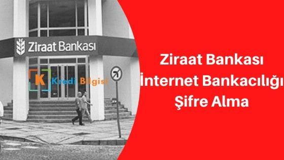 ziraat internet bankacılığı şifre alma